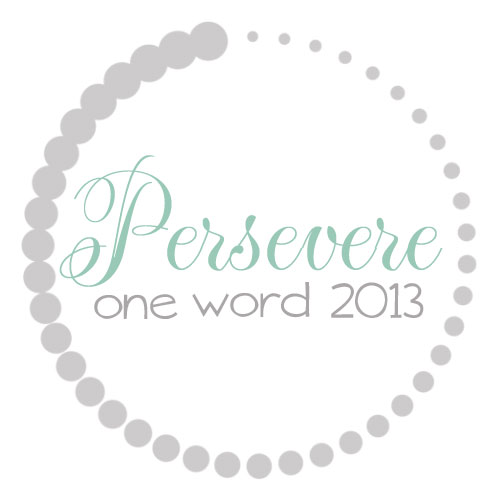 oneword2013_persevere